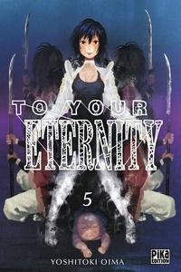 Yoshitoki Oima - To Your Eternity T05.