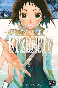 Yoshitoki Oima - To Your Eternity T06.