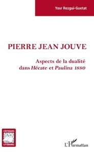 Yosr Rezgui-Guetat - Pierre Jean Jouve - Aspects de la dualité dans Hécate et Pauline, 1880.