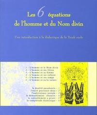 Yossef Berdah et Patrice Bloch - Les 6 équations de l'Homme et du Nom divin.