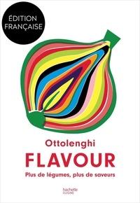 Yotam Ottolenghi et Ixta Belfrage - Flavour - Plus de légumes, plus de saveurs.