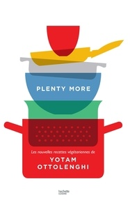 Yotam Ottolenghi - Plenty more - Les nouvelles recettes végétariennes de Yotam Ottolenghi.