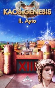 Yotis Kavopoulos - Kaos Genesis - tome 2 - Ayio.