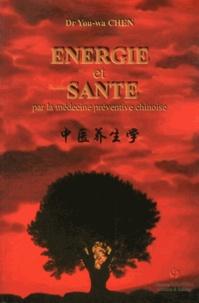 Energie et santé - Par la médecine préventive chinoise.pdf