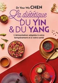 You-Wa Chen - La diététique du yin et du yang.