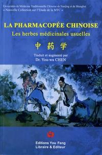 You-Wa Chen - La pharmacopée chinoise - Les herbes médicinales usuelles.