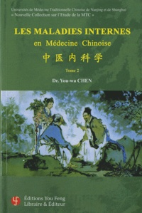 You-Wa Chen - Les maladies internes en médecine chinoise - Tome 2.