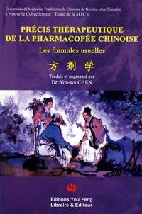 You-Wa Chen - Précis thérapeutique de la pharmacopée chinoise - Les formules usuelles.