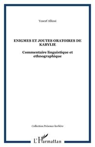 Youcef Allioui - Enigmes et joutes oratoires de Kabylie - Edition bilingue berbère-français.
