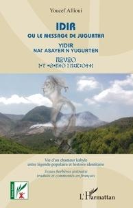 Youcef Allioui - Idir ou le messager de Jugurtha, vie d'un chanteur kabyle entre légende et histoire identitaire.