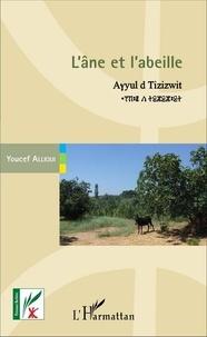 Youcef Allioui - L'âne et l'abeille - Le monde animal dans les énigmes et les comptines kabyles, édition bilingue berbère-français.