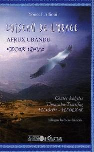 Deedr.fr L'oiseau de l'orage / Afrux Ubandu - Contes kabyles, édition bilingue berbère-français Image