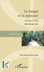 Youcef Allioui - La langue et la mémoire - Enigmes, jeux et traditions dans la Kabylie d'antan, édition bilingue berbère-français.