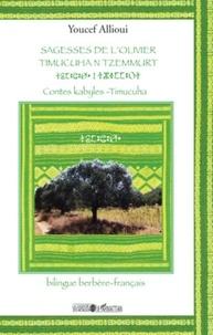 Youcef Allioui - Sagesses de l'olivier - Contes kabyles, édition bilingue berbère-français.