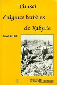 Youcef Allioui - Tismal. - Enigmes berbères de Kabylie.
