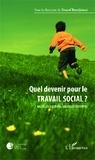 Youcef Boudjémaï - Quel devenir pour le travail social ? - Nouvelles questions, nouvelles légitimités.