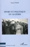 Youcef Fatès - Sport et politique en Algérie.