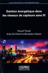 Youcef Touati et Arab Ali-Chérif - Gestion énergétique dans les réseaux de capteurs sans fil.
