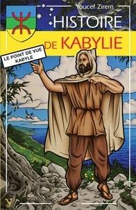 Youcef Zirem - Histoire de la Kabylie - Le point de vue kabyle.