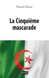 Youcef Zirem - La cinquième mascarade.