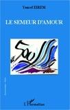 Youcef Zirem - Le semeur d'amour.