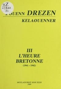 Youenn Drezen - Youenn Drezenn kelaouenner (3) : L'heure bretonne, 1941-1942.