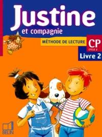 Youenn Goasdoué et Isabelle Courties - Méthode de lecture CP Justine et compagnie. - Livre 2.