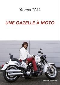 Youma Tall - Une gazelle à moto.