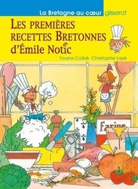 Youna Corbé et Christophe Lazé - Les premières recettes bretonnes d'Emile Notic.