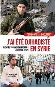 Younès Michaël Delefortrie - J'ai été djihadiste en Syrie.