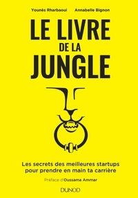 Younès Rharbaoui et Annabelle Bignon - Le livre de la Jungle - Les secrets des meilleures start-up pour prendre en main ta carrière.