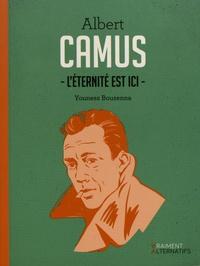 Youness Bousenna - Albert Camus - L'éternité est ici.