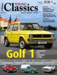 Young Classics: VW Golf 1 - Limousine, GTI, Cabriolet. kaufen - pflegen - fahren.