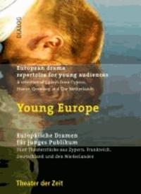 Young Europe. Europäische Dramatik für junges Publikum - Fünf Theaterstücke aus Zypern, Frankreich, Deutschland und den Niederlanden.