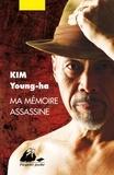 Young-Ha Kim - Ma mémoire assassine.