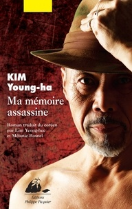 Young-Ha Kim - Ma mémoire assassine.