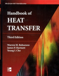 HANDBOOK OF HEAT TRANSFER.- 3rd edition, Edition en anglais - Young-I Cho  