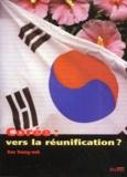 Young-nok Koo - Corée : vers la réunification ?.