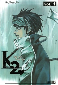Young-You Lee - Kill me Kiss me Tome 1 : .