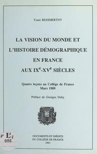 Youri Bessmertny et Georges Duby - La vision du monde et l'histoire démographique en France aux IXe-XVe siècles - Quatre leçons au Collège de France, mars 1989.