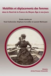 Youri Carbonnier et Stéphane Curveiller - Mobilités et déplacements des femmes dans le Nord de la France du Moyen Age à nos jours.