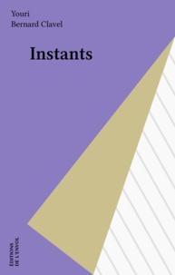 Youri et Bernard Clavel - Instants.