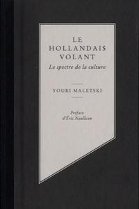 Goodtastepolice.fr Le hollandais volant - Le spectre de la culture Image