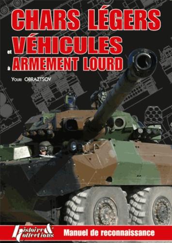 Chars légers et véhicules à armement lourd. Manuel de reconnaissance - Youri Obraztsov