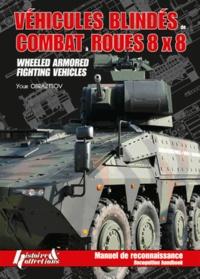 Youri Obraztsov - Véhicules blindés de combat à roues 8x8 - Manuel de reconnaissance.
