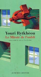 Youri Rytkhèou - Le miroir de l'oubli.