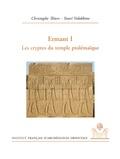 Youri Volokhine et Christophe Thiers - Ermant I - Les cryptes du temple ptolémaïque.