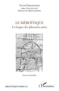 Youri Zawadowski et Isidor S. Katznelson - Le méroïtique - La langue des pharaons noirs.