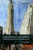 Youssef Cassis - Les Capitales du Capital - Histoire des places financières internationales, 1780-2005.