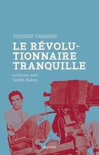 Youssef Chahine - Le révolutionnaire tranquille.